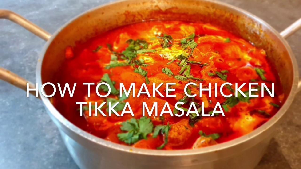 How To Make Homemade Chicken Tikka Masala